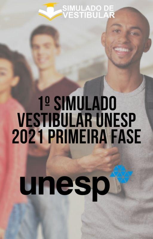1º SIMULADO VESTIBULAR UNESP 2021 PRIMEIRA FASE