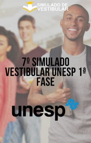 7º SIMULADO VESTIBULAR UNESP 1ª FASE