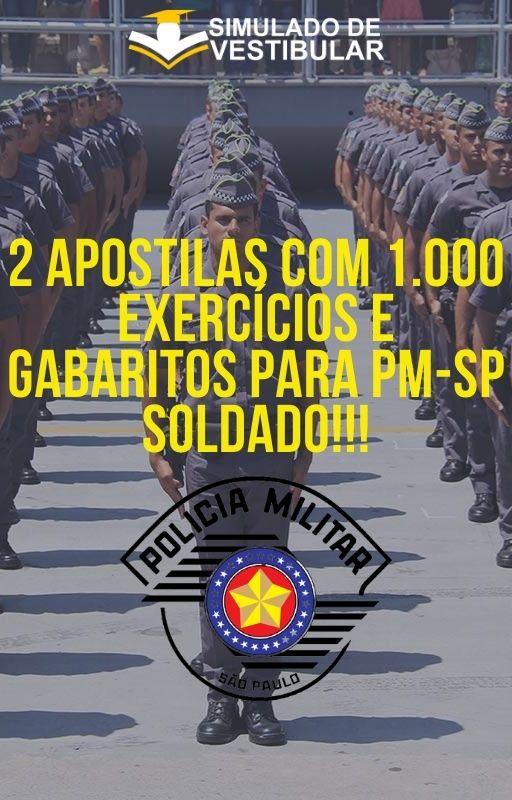 2 APOSTILAS COM 1.000 EXERCÍCIOS E GABARITOS PARA PM-SP SOLDADO!!!