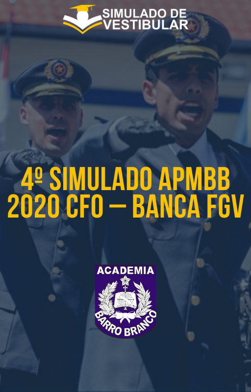 4º SIMULADO APMBB 2020 CFO – BANCA FGV