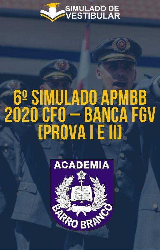 6º SIMULADO APMBB 2020 CFO – BANCA FGV (PROVA I E II)