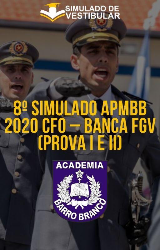 8º SIMULADO APMBB 2020 CFO – BANCA FGV (PROVA I E II)